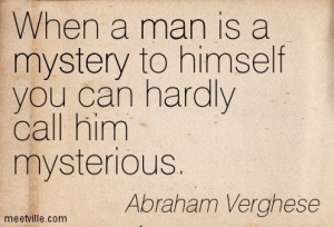 Quotation-Abraham-Verghese-mystery-self-awareness-man-Meetville-Quotes-50601